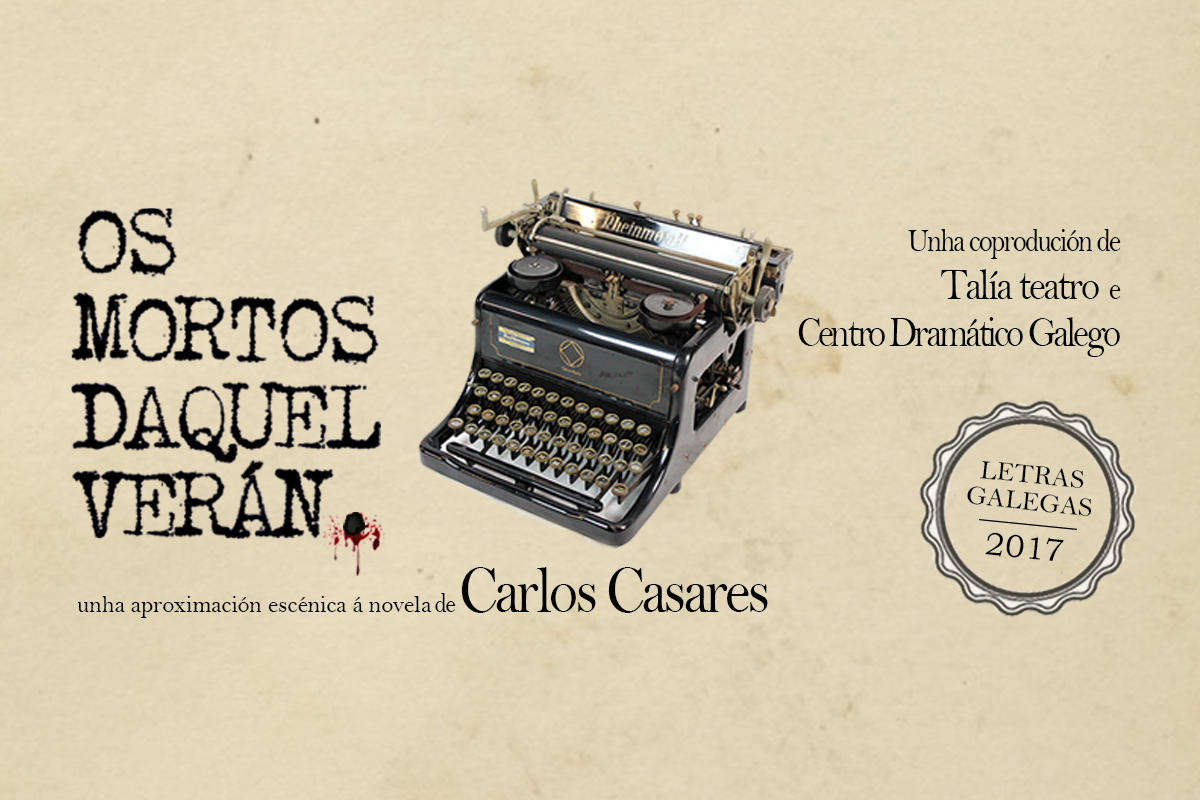 Os mortos daquel verán, unha aproximación escénica á novela de Carlos Casares